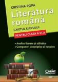Literatura romana. Caietul elevului pentru clasa a VI-a. Analize si compuneri/Cristina Popa, Corint