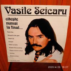 -Y-  VASILE SEICARU - CITESTE NUMAI LA FINAL      DISC VINIL LP