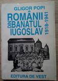 Gligor Popi / ROMÂNII DIN BANATUL IUGOSLAV ÎNTRE CELE DOUĂ RĂZBOAIE 1918 - 1941