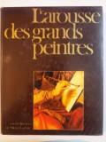 LE LAROUSSE DES GRANDS PEINTRES par MICHEL LACLOTTE 1976