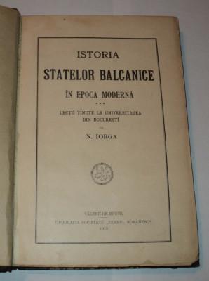 Istoria statelor balcanice in epoca moderna, Nicolae Iorga, 1913, file netaiate foto