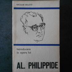NICOLAE BALOTA - INTRODUCERE IN OPERA LUI AL. PHILIPPIDE