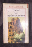 Babel sau Nedesavârsirea / Paul Zumthor