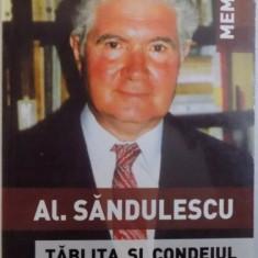 TABLITA SI CONDEIUL - MEMORII de AL. SANDULESCU , 2010