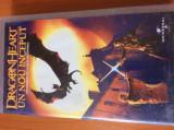 DRAGON HEART , UN NOU INCEPUT - FILM CASETA VIDEO VHS