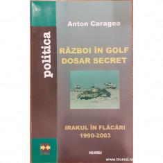 Razboi in golf. Dosar secret. Irakul in flacari 1990-2003