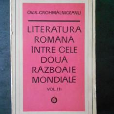 OV. S. CROHMALNICEANU - LITERATURA ROMANA INTRE CELE DOUA RAZBOAIE MONDIALE vol3, Alta editura