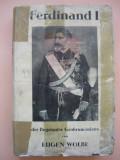 EUGEN WOLBE - FERDINAND I ( Der Bergrunder Grossrumaniens ) - 1938, George Potra