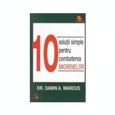 10 solutii simple pentru combaterea migrenelor