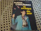 D. Dimitriu - Nadia Comaneci si echipa de aur - 1976