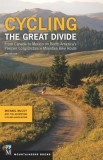 Cycling the Great Divide 2nd Edition from Canada to Mexico on North America's Premier Long Distance Mountain Bike Route