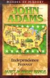 John Adams: Independence Forever