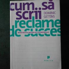 DOMINIC GETTINS - CUM SA SCRII RECLAME DE SUCCES