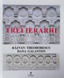 Trei ierarhi | Razvan Theodorescu, Dana Galanton, Cartea Romaneasca Educational