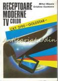Receptoare Moderne TV Color - Mihai Basoiu, Cristina Costescu