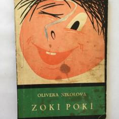 ZOKI POKI - Olivera Nikolova, Editura: Tineretului  Anul aparitiei: 1967