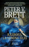 Razboiul la lumina zilei. A treia parte din seria Demon/Peter V. Brett