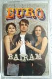 Caseta Audio Euro - Bairam (2000) Raritate!, Casete audio