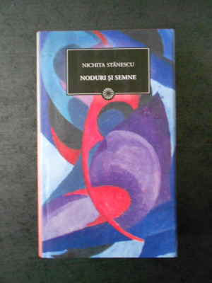 NICHITA STANESCU - NODURI SI SEMNE foto
