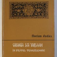 CAZANIA LUI VARLAAM IN VESTUL TRANSILVANIEI de FLORIAN DUDAS , 1979