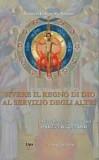 Vivere il Regno di Dio al servizio degli altri. Miscellanea in onore del P. Olivier Raquez O.S.B./Fratila Mihai, Galaxia Gutenberg