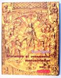 Miniatura si ornamentul manuscriselor vol. 2 Simetria 300 ill carti de cult MNAR