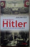 Joachim Fest / În buncăr cu Hitler