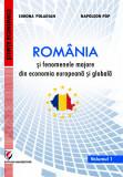 Cumpara ieftin ROMANIA SI FENOMENELE MAJORE DIN ECONOMIA EUROPEAN SI GLOBALA, Vol. 1