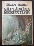 SAPTAMANA NEBUNILOR - Eugen Barbu 1985