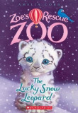 The Lucky Snow Leopard (Zoe's Rescue Zoo #4)