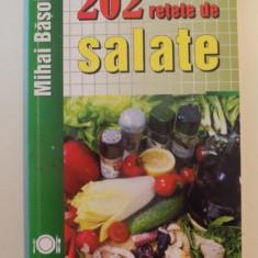202 RETETE DE SALATE de MIHAI BASOIU , 2009