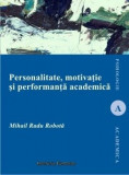 Personalitate, motivatie si performanta academica/Mihai Radu Robota