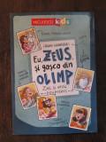 EU , ZEUS , SI GASCA DIN OLIMP - ZEII SI EROII POVESTESC de FRANK SCHWIEGER