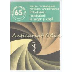 Imbolnaviri Respiratorii La Sugar Si Copil - Mircea Geormaneanu