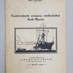 COMENTARII ASUPRA RASBOIULUI SUB-MARIN de RADU CIOCARDEL - BUCURESTI, 1938