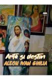 Arta si destin - Alecu Ivan Ghilia