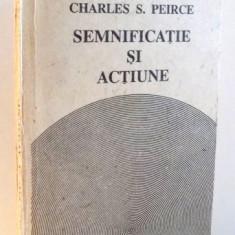 SEMNIFICATIE SI ACTIUNE de CHARLES S. PEIRCE , 1990