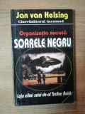 ORGANIZATIA SECRETA SOARELE NEGRU de JAN VAN HELSING
