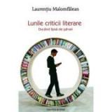 Lunile criticii literare. Ducand lipsa de salvari - Laurentiu Malomfalean