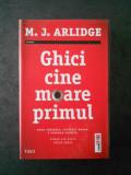 M. J. ARLIDGE - GHICI CINE MOARE PRIMUL