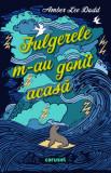 Fulgerele m-au gonit acasa/Amber Lee Dodd, Carusel Books