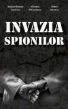 Invazia spionilor/Adrian Eugen Cristea, Marius Marinescu, Mihai Mitran, Rao
