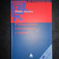 DIDIER ANZIEU - PSIHANALIZA TRAVALIULUI CREATOR