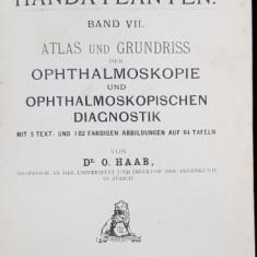 ATLAS UND GRUNDRISS DER OPHTHALMOSKOPIE UND OPHTHALMOSKOPISCHEN DIAGNOSTIK von Dr. O. HAAB - MUNCHEN, 1895