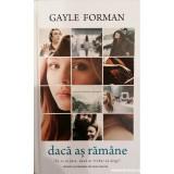 Daca as ramane, Gayle Forman