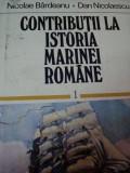 CONTRIBUTII LA ISTORIA MARINEI , VOL. I - NICOLAE BARDEANU SI DAN NICOLAESCU-BUC. 1979