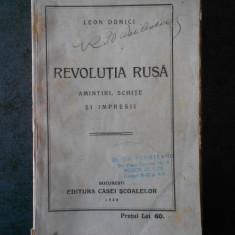 LEON DONICI - REVOLUTIA RUSA. AMINTIRI, SCHITE SI IMPRESII (1928)