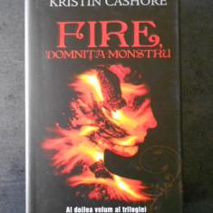 KRISTIN CASHORE - FIRE, DOMNITA MONSTRU