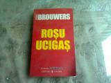 ROSU UCIGAS - JEROEN BROUWERS