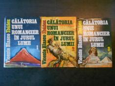 VICENTE BLASCO IBANEZ - CALATORIA UNUI ROMANCIER IN JURUL LUMII 3 volume foto